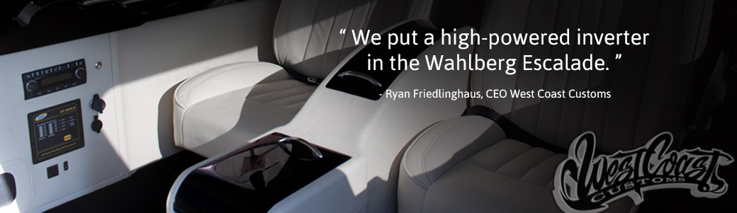 We put a high-powered inverter in the Wahlberg Escalade